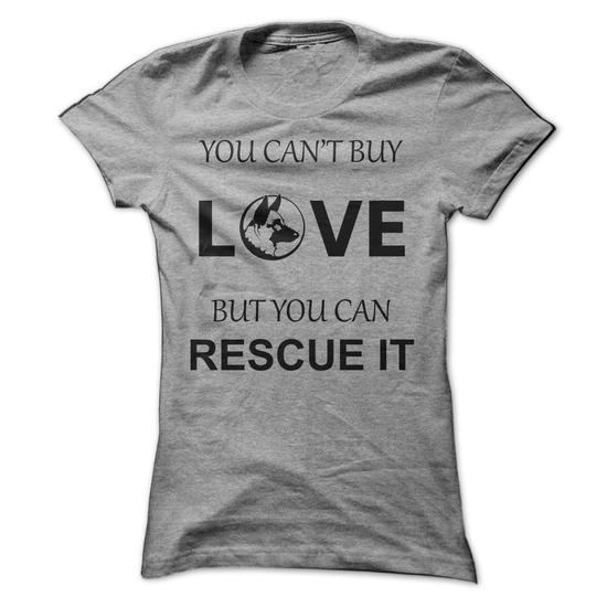 15 You cant buy love 21 T Shirts Every Dog Owner Must Have!